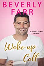 Wake-up Call: A Clean Billionaire Romance (Love and Chocolate Series Book 4)