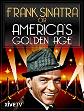 Frank Sinatra or America's Golden Age