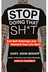 Stop Doing That Sh*t Kindle Edition