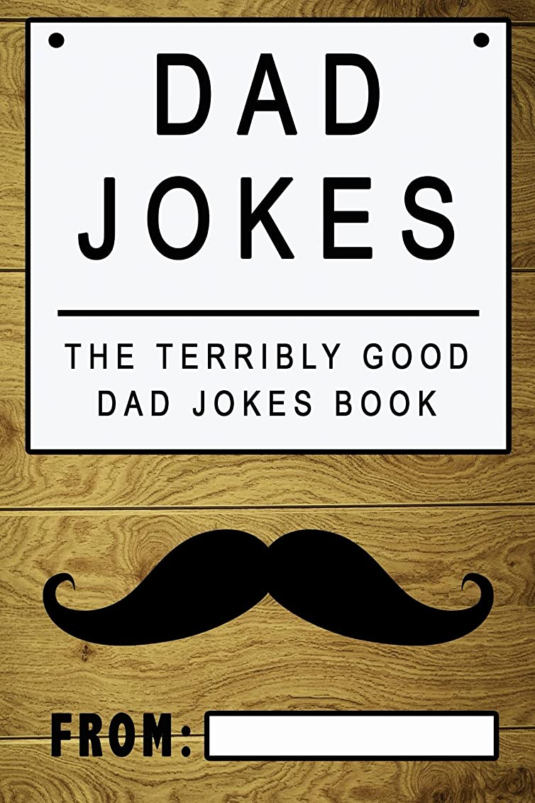 Dad Jokes: The Terribly Good Dad jokes book| Father's Day gift, Dads Birthday Gift, Christmas Gift For Dads (English Edition)