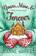 Yours, Mine, & Forever (Taking Chances Book 2)