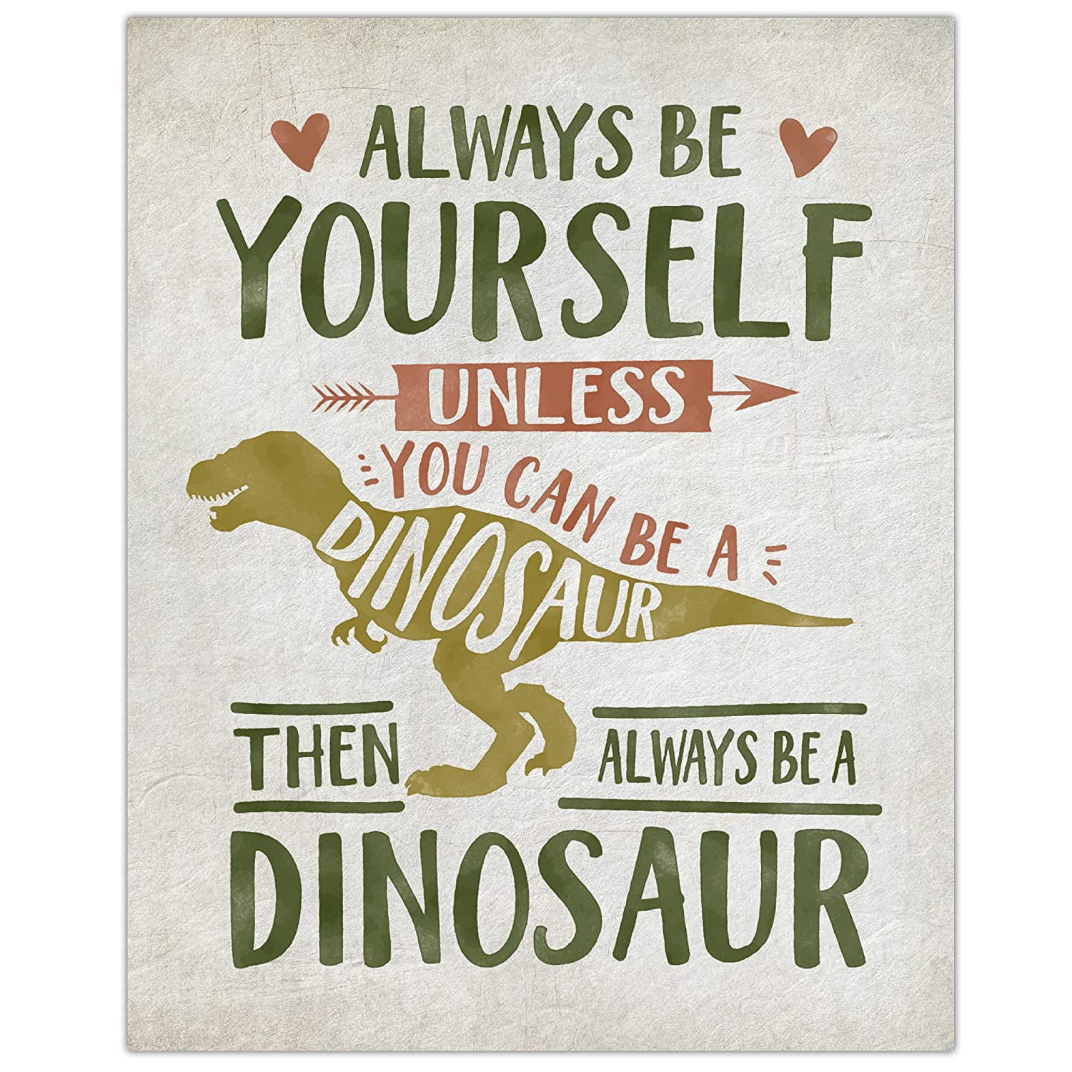 Always Be Yourself Unless New sales You overseas Can Dinosaur Print Unfr Art - A