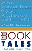 4-Hour Workweek: Escape 9-5, Live Anywhere, and Join the New Rich: A Book Tales Presentation