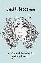 Best adultolescence by gabbie hanna Reviews