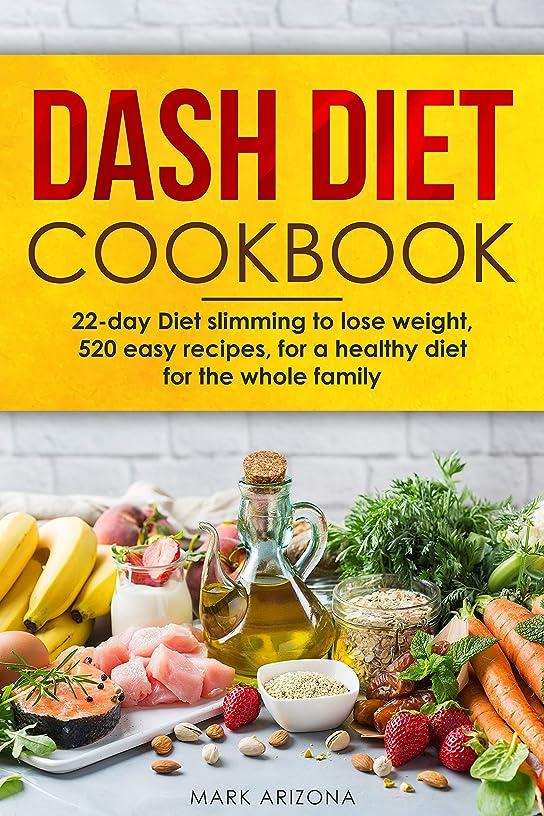 言語学第有能なDash Diet Cookbook: 22-day weight loss diet to lose weight, 520 easy recipes (English Edition)