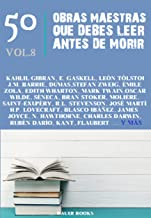 50 Obras Maestras que Debes Leer Antes de Morir: Vol.8 (Los Más Vendidos en Español) (Spanish Edition)