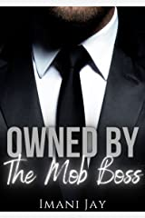 Owned By The Mob Boss: A Short Steamy Curvy Girl Instalove Mafia Romance (Owned Body & Soul) Kindle Edition