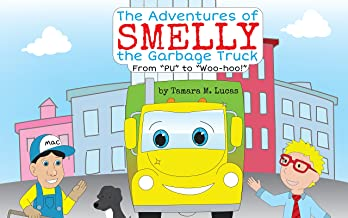 The Adventures of Smelly the Garbage Truck: From