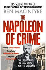 The Napoleon of Crime: The Life and Times of Adam Worth, the Real Moriarty Kindle Edition