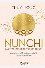 Nunchi - Das koreanische Geheimrezept: Menschen und Situationen intuitiv richtig einschätzen (German Edition) Format Kindle