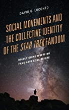 Social Movements and the Collective Identity of the Star Trek Fandom: Boldly Going Where No Fans Have Gone Before