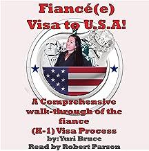 Fiance Visa to USA: A Comprehensive Walk-Through of the Fiance (K-1) Visa Process