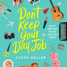 Don't Keep Your Day Job: How to Turn Your Passion into Your Career                                              best Job Interview Books
