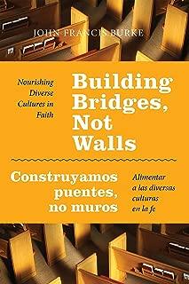 Best bridges not walls ebook Reviews