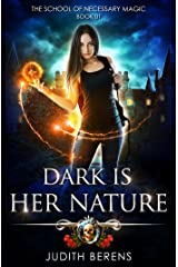Dark Is Her Nature: An Urban Fantasy Action Adventure (The School Of Necessary Magic Book 1) Kindle Edition