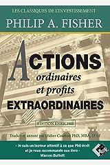 Actions ordinaires et Profits extraordinaires: Edition enrichie (Les classiques de l'investissement) (French Edition) Paperback