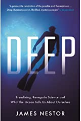 Deep: Freediving, Renegade Science and What the Ocean Tells Us About Ourselves (English Edition) Format Kindle