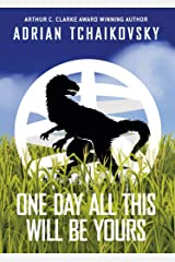 One Day All This Will Be Yours Kindle Edition
