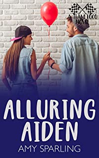 Alluring Aiden: A Team Loco Novel (Young Adult Romance on the Track Book 2)