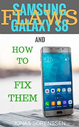 Samsung Galaxy S8 Flaws and How to Fix Them