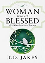 Woman, Thou Art Blessed: A 90 Day Devotional Journey
