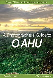 Photographer's Guide to O'ahu: Explore O'ahu Through Landscape Photography