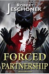 Forced Partnership: A Superhero Tale (Forced Heroics Book 3) Kindle Edition
