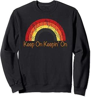 keep keepin on sweatshirt