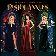 Pistol Annies - 'Hell Of A Holiday'