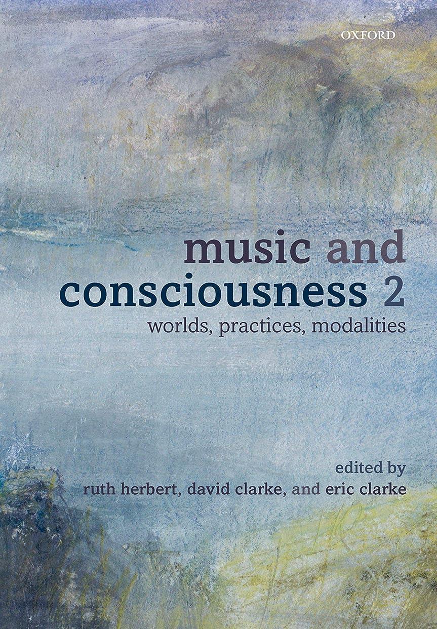 頂点虐殺カールMusic and Consciousness 2: Worlds, Practices, Modalities (English Edition)