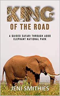 King of the road: A guided safari through Addo Elephant National Park - South Africa (English Edition)