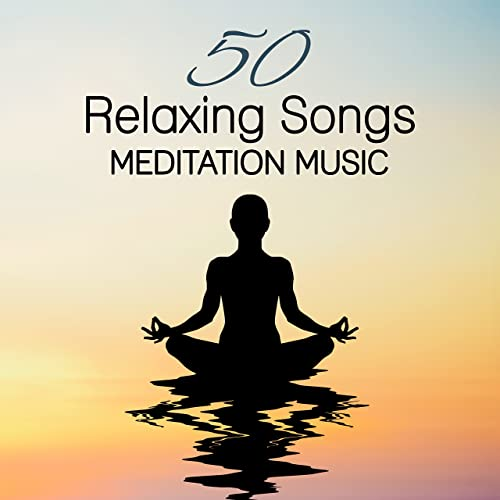 50 Relaxing Songs Meditation Music: Best Pieces of New Age ...