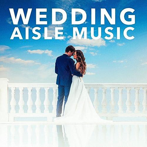 Wedding Aisle Music by Wedding Songs For My Wedding on Amazon Music