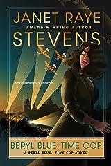 Beryl Blue, Time Cop: A Beryl Blue, Time Cop Novel Kindle Edition