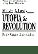 Utopia and Revolution: On the Origins of a Metaphor (INFORMATION AND BEHAVIOR Book 7)