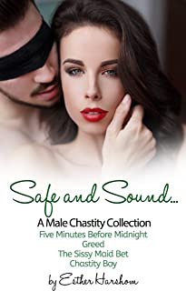 Safe and Sound: A Male Chastity Collection