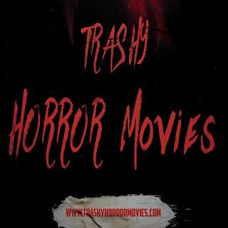 Trashy Horror Movies