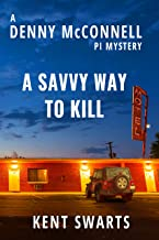 A Savvy Way to Kill: A Private Detective Murder Mystery (Denny McConnell PI Book 2)