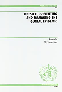 Obesity: Preventing and Managing the Global Epidemic (WHO Technical Report Series)