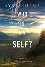 Who Is My Self?: A Guide to Buddhist Meditation