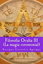 Filosofía Oculta III La magia ceremonial (Misterium nº 7) (Spanish Edition)