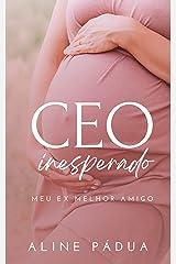 CEO INESPERADO: MEU EX MELHOR AMIGO (Livro Único) eBook Kindle