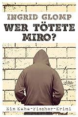 Wer tötete Miro?: Ein Kaha-Fischer-Krimi (Kaha-Fischer-Krimis 3) Kindle Ausgabe