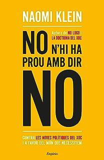No n'hi ha prou amb dir no: Contra les noves polítiques del xoc i a favor del món que necessitem (Catalan Edition)
