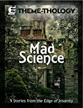 Theme-Thology: Mad Science