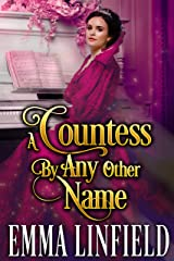 A Countess By Any Other Name: A Historical Regency Romance Novel Kindle Edition