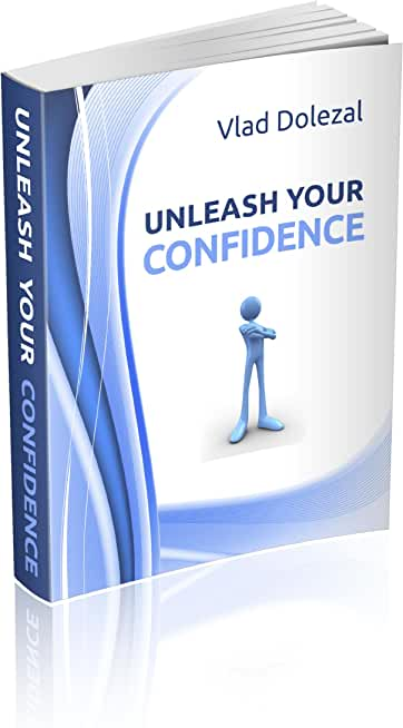 Unleash Your Confidence (English Edition)