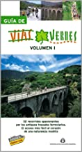 Guía de Vías Verdes. Vol. I: 1 (Guías Singulares)