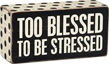 """Too Blessed to be Stressed - Primitives by Kathy 5"""" x 2.5"""" Decorative Box Sign"""