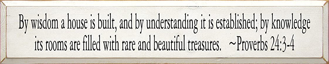 Sawdust City Wooden Sign - by Wisdom A House is Built. - Proverbs 24:3-4 (Cottage White)